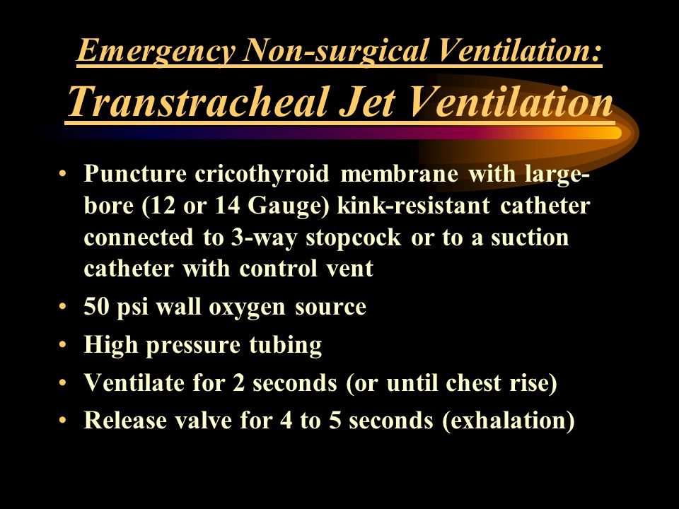 Emergency Non-surgical Ventilation: Transtracheal Jet Ventilation