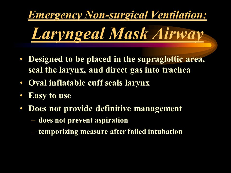 Emergency Non-surgical Ventilation: Laryngeal Mask Airway