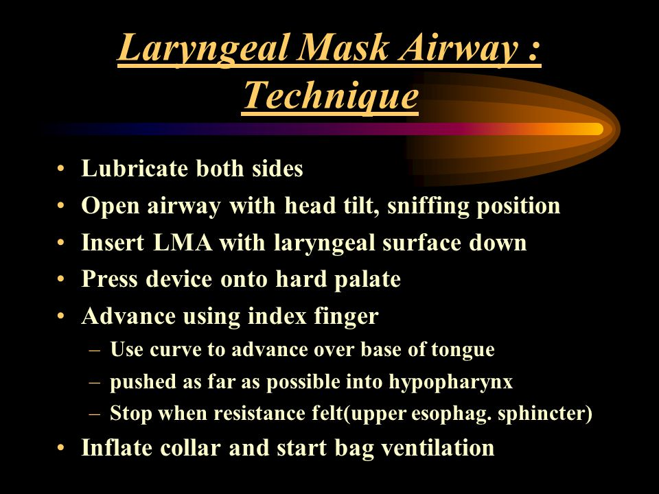 Laryngeal Mask Airway : Technique