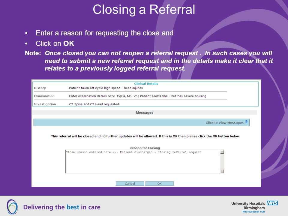 Closing a Referral Enter a reason for requesting the close and