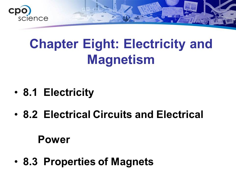 Chapter Eight: Electricity and Magnetism