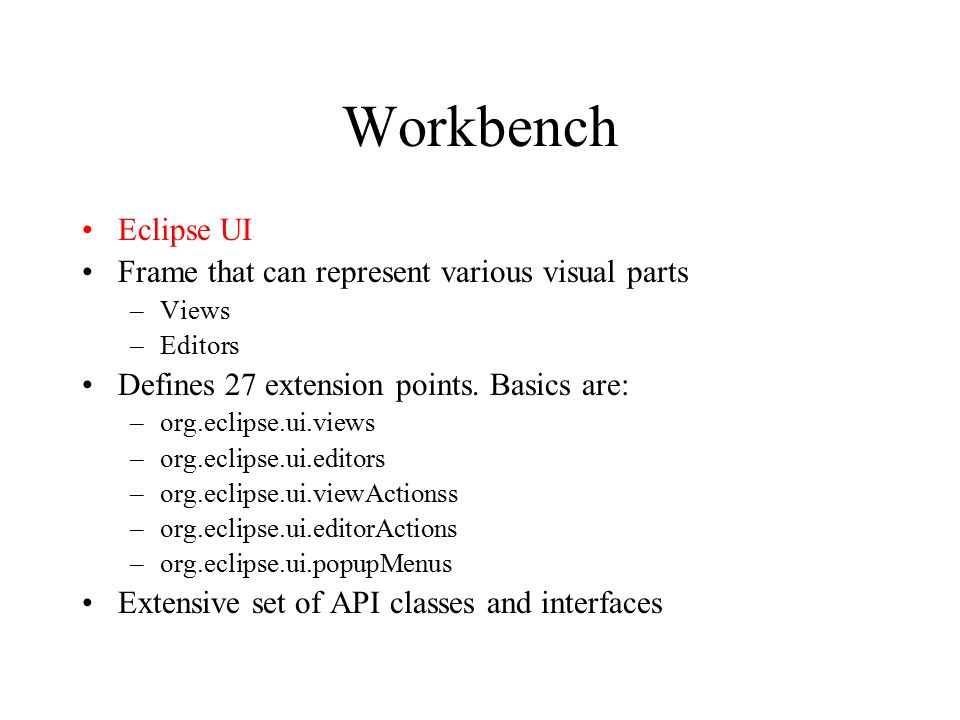 Workbench Eclipse UI Frame that can represent various visual parts