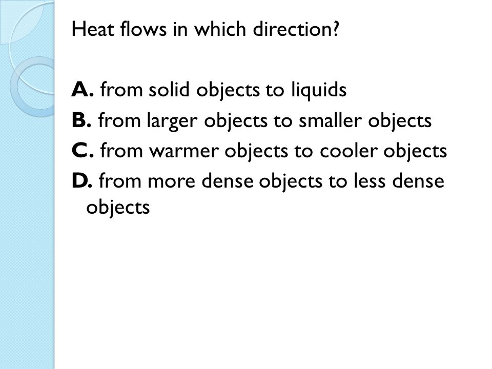 Heat flows in which direction