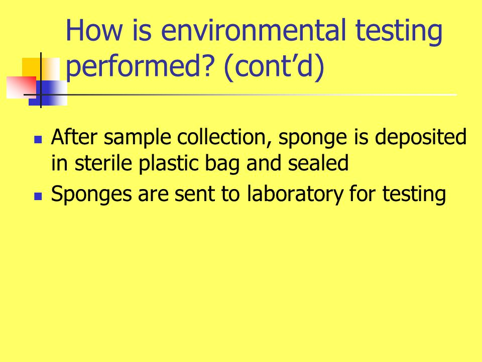 How is environmental testing performed (cont'd)