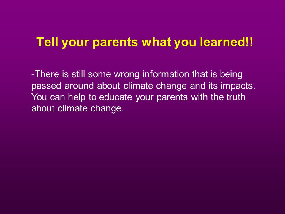 Tell your parents what you learned!!