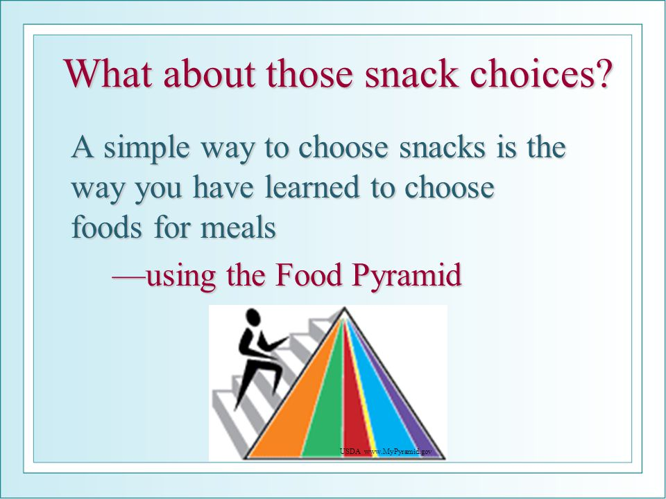 What about those snack choices