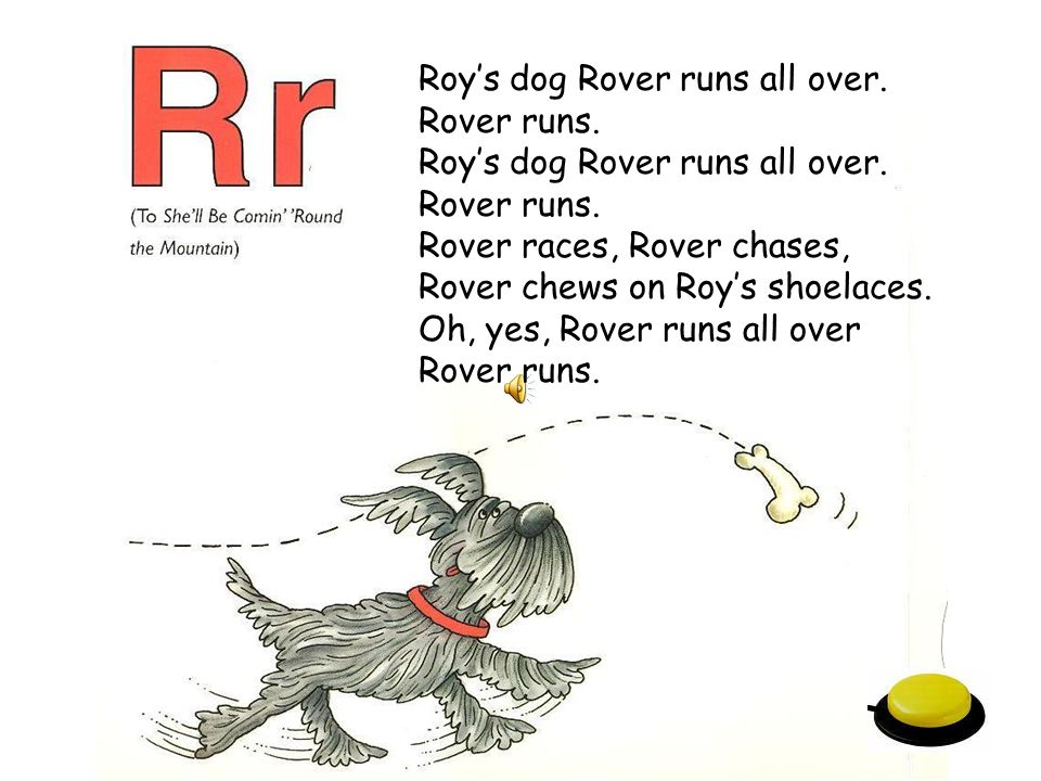 Roy's dog Rover runs all over.