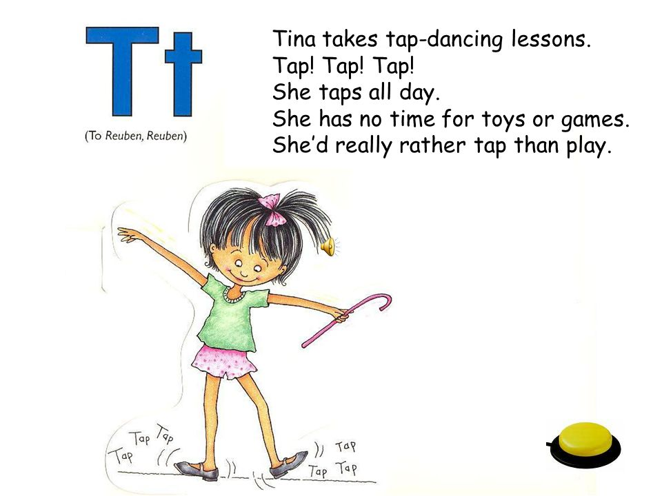 Tina takes tap-dancing lessons.