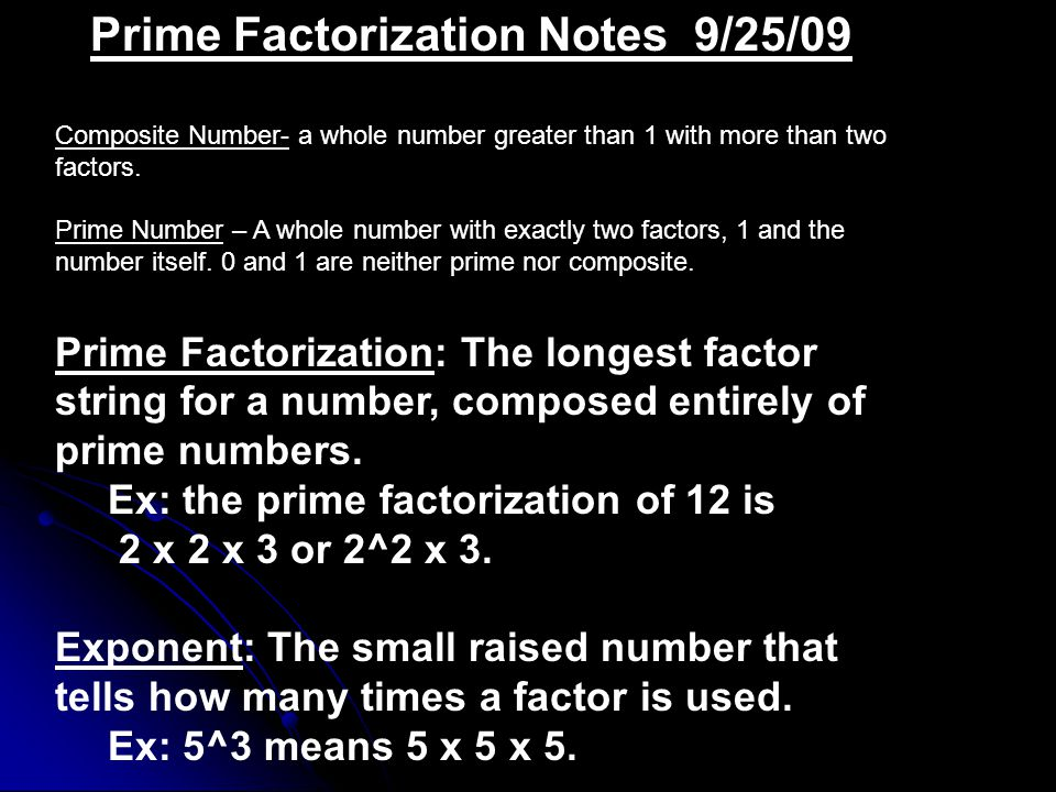 Prime Factorization Notes 9/25/09