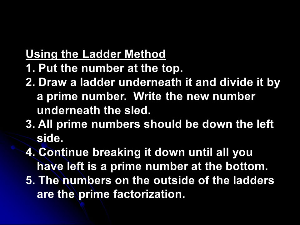 Using the Ladder Method