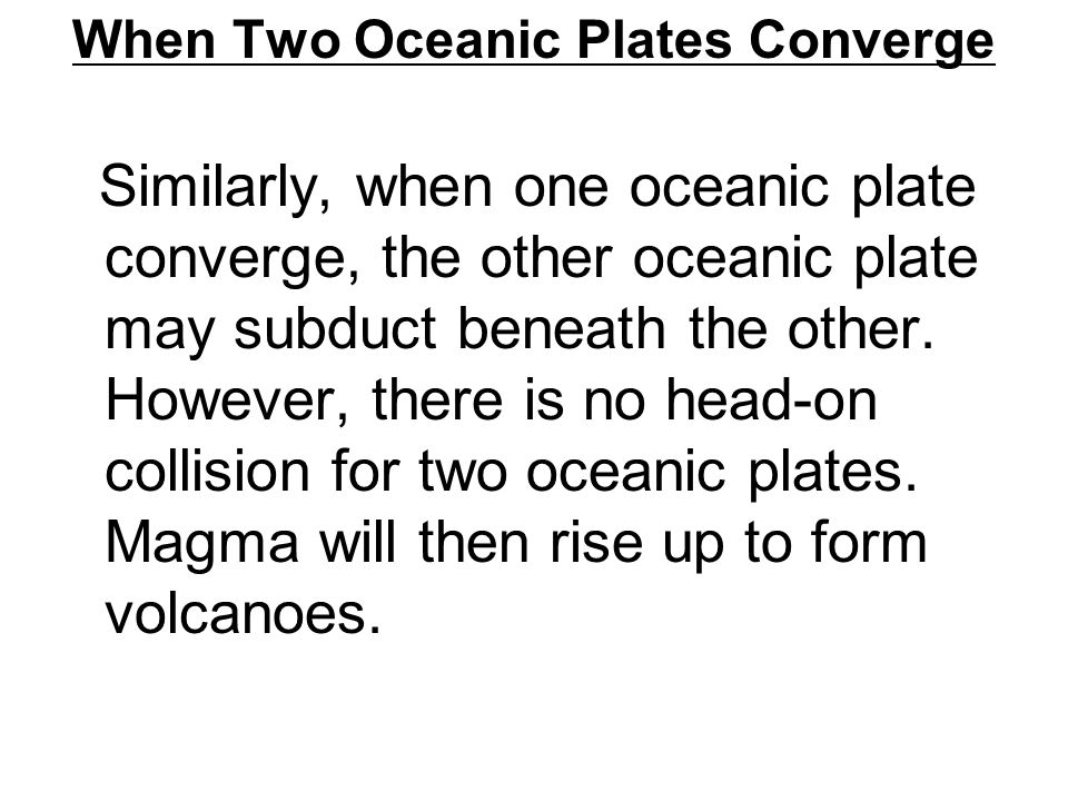 When Two Oceanic Plates Converge