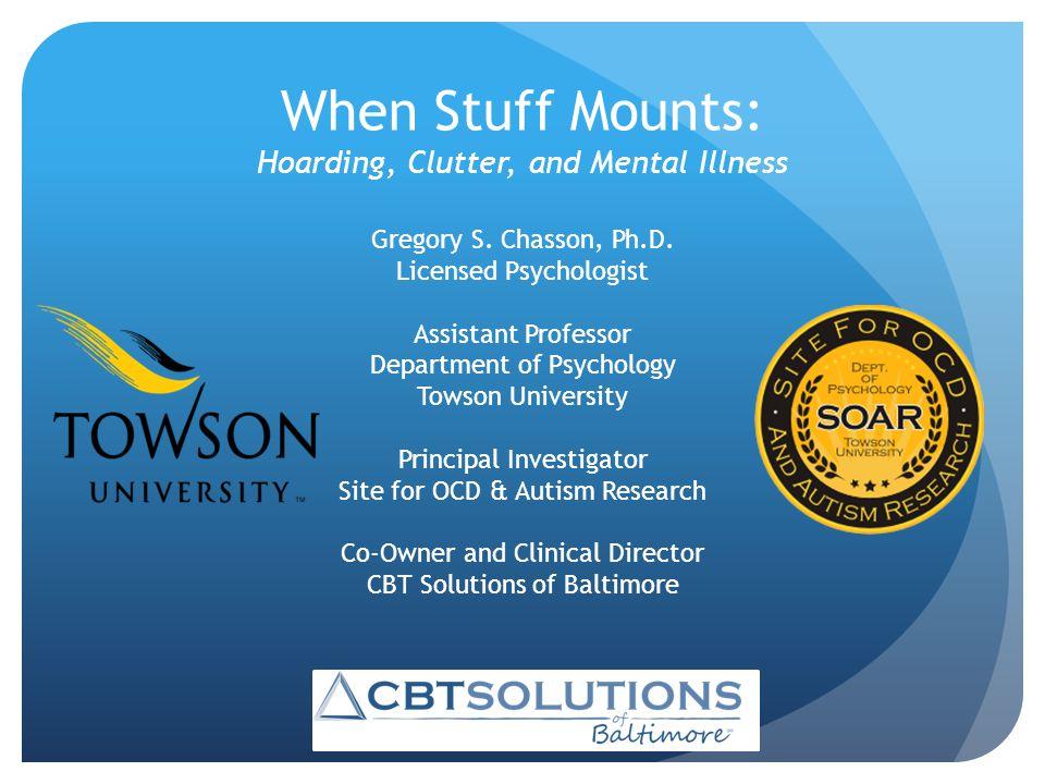 When Stuff Mounts: Hoarding, Clutter, and Mental Illness