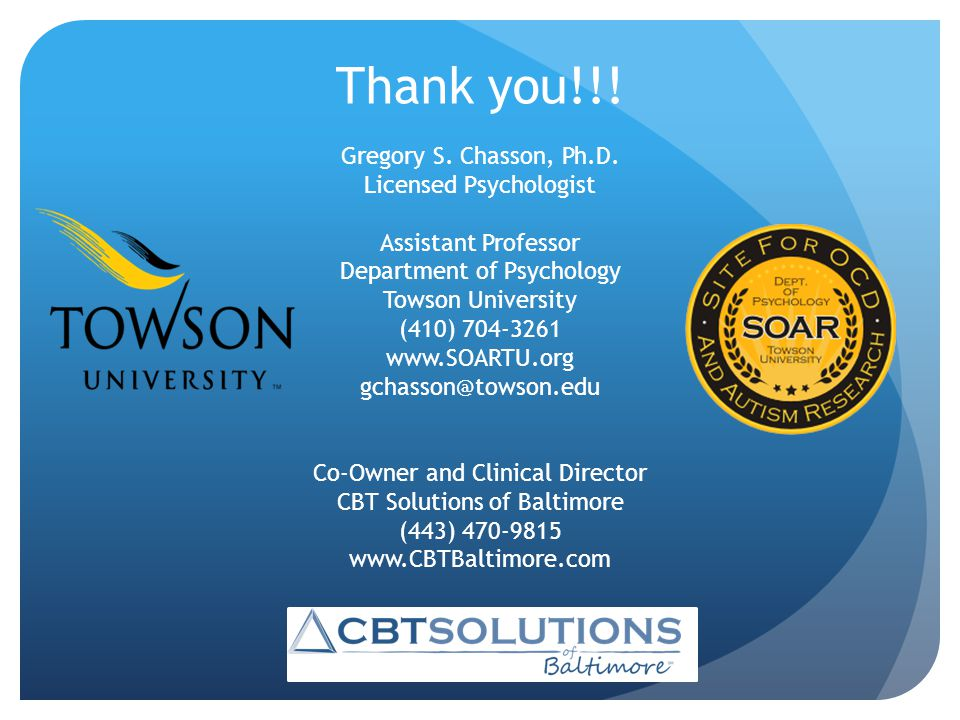 Thank you!!! Gregory S. Chasson, Ph.D. Licensed Psychologist