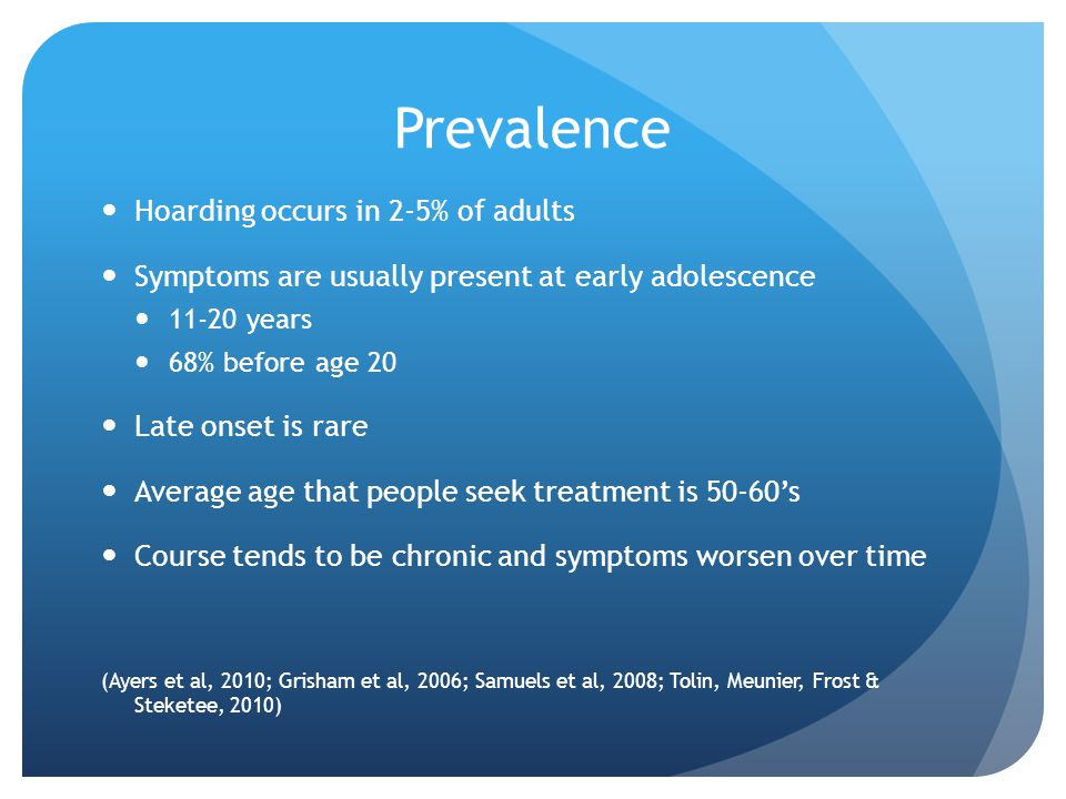 Prevalence Hoarding occurs in 2-5% of adults