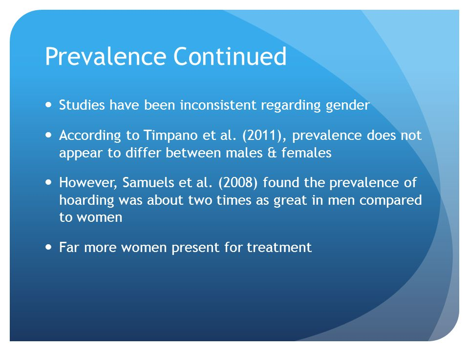 Prevalence Continued Studies have been inconsistent regarding gender