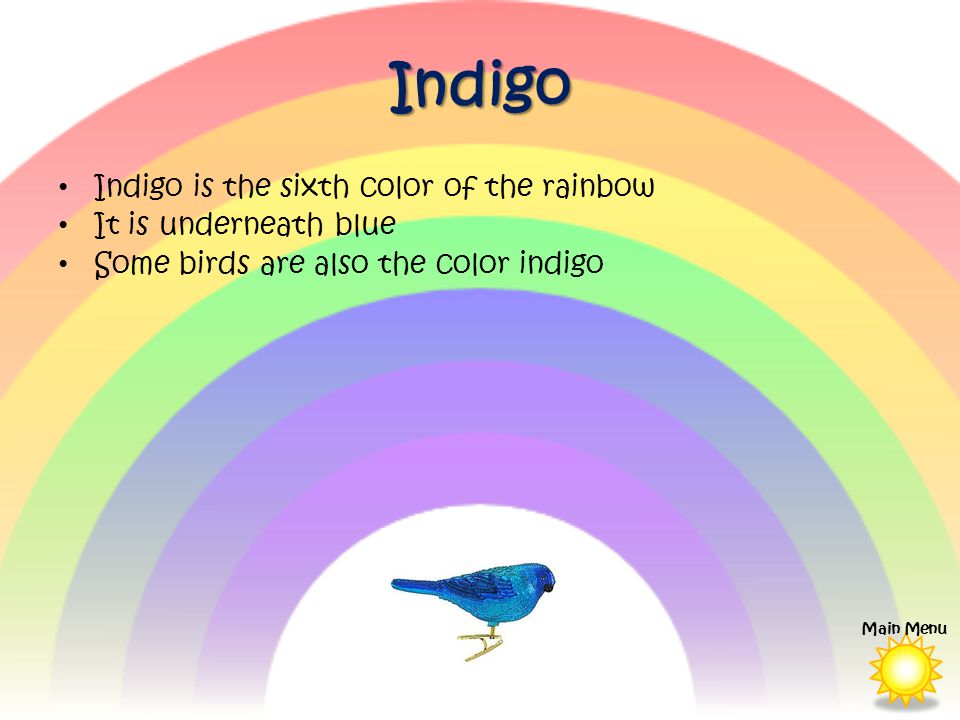 Indigo Indigo is the sixth color of the rainbow It is underneath blue