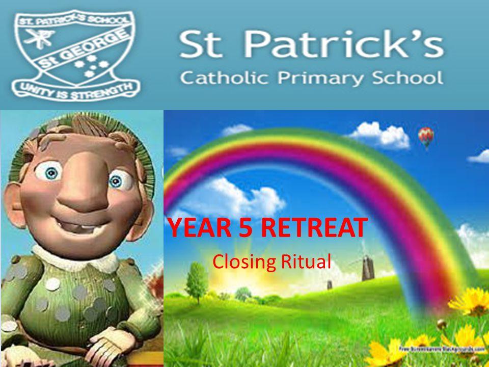 YEAR 5 RETREAT Closing Ritual