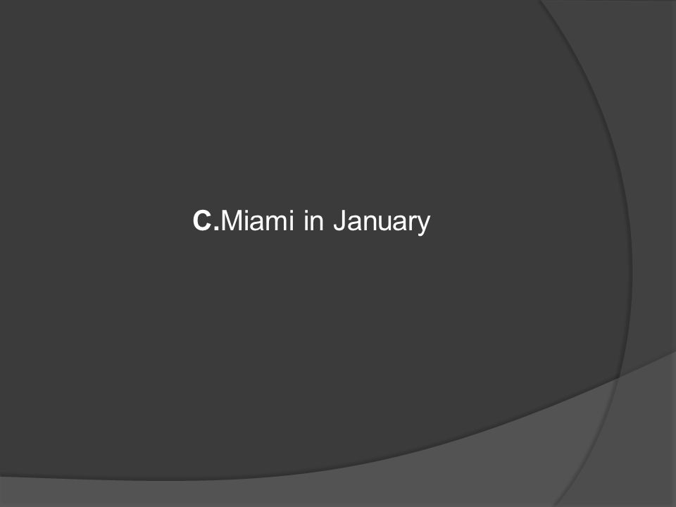 C.Miami in January