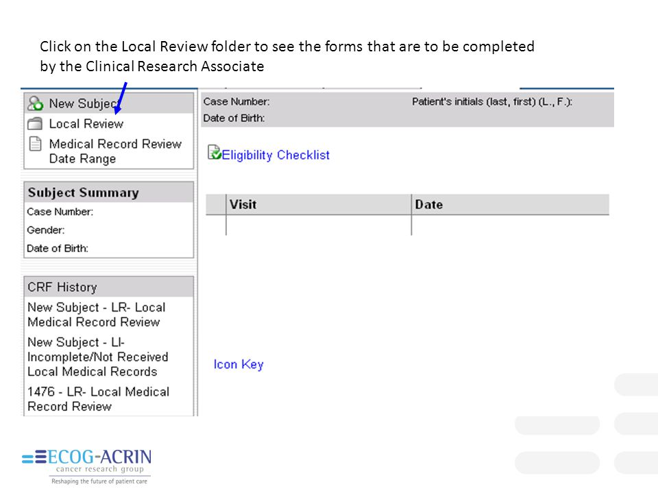 Click on the Local Review folder to see the forms that are to be completed by the Clinical Research Associate