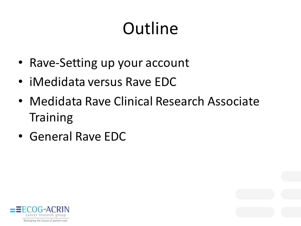 Outline Rave-Setting up your account iMedidata versus Rave EDC