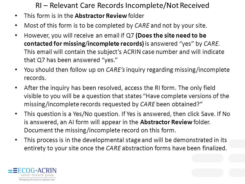 RI – Relevant Care Records Incomplete/Not Received