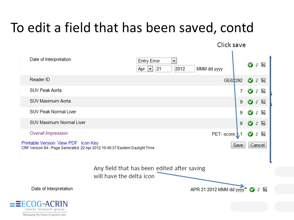 To edit a field that has been saved, contd