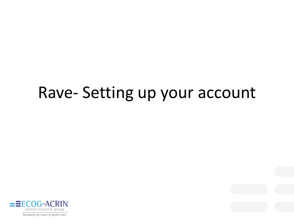 Rave- Setting up your account