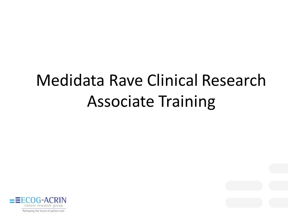 Medidata Rave Clinical Research Associate Training
