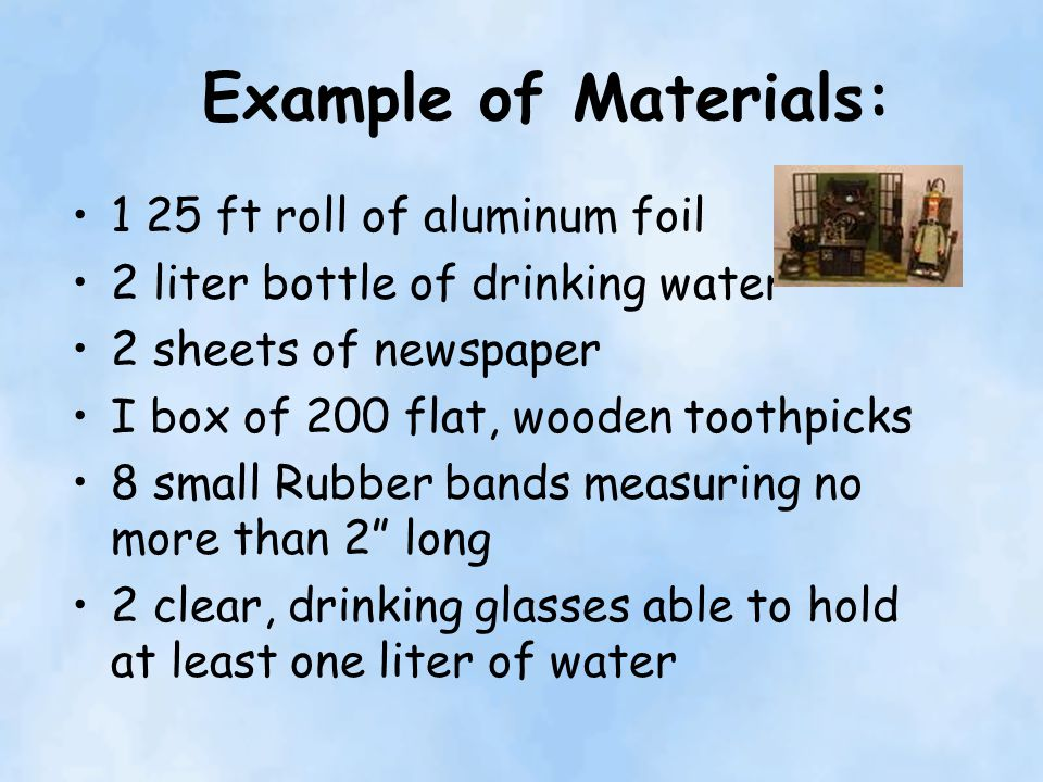 Example of Materials: 1 25 ft roll of aluminum foil
