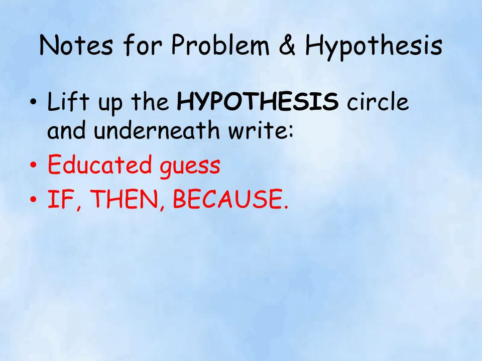 Notes for Problem & Hypothesis