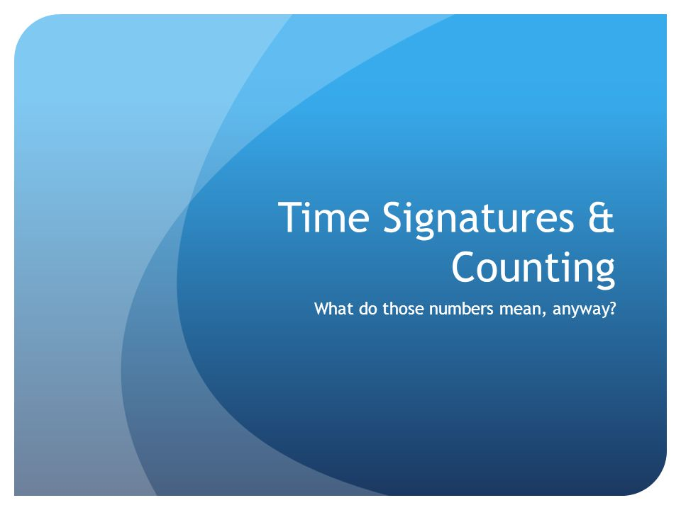 Time Signatures & Counting