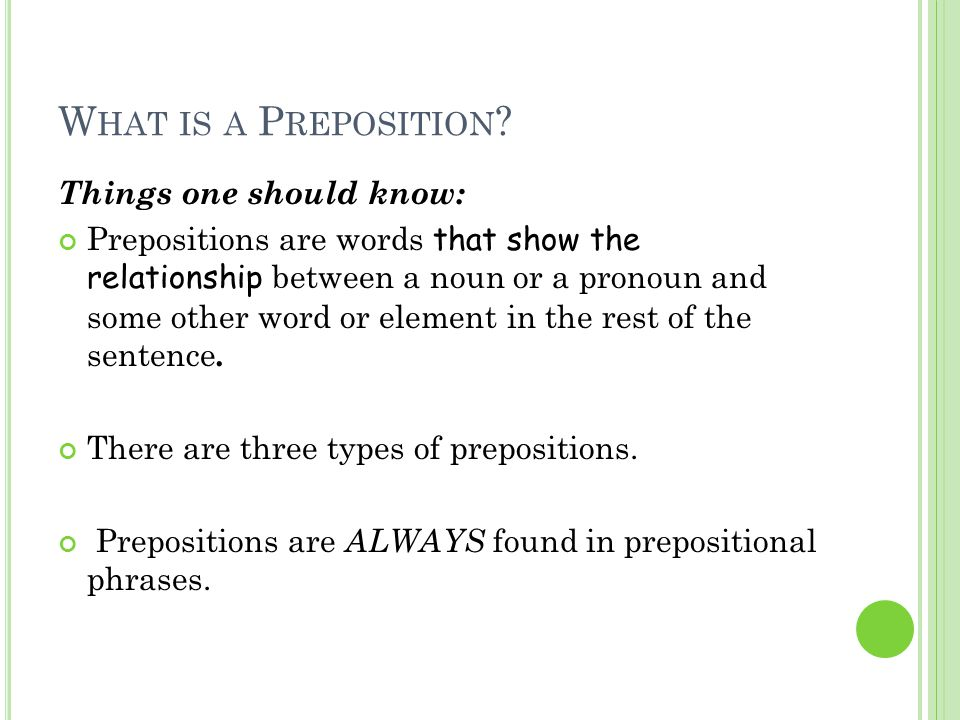 What is a Preposition Things one should know: