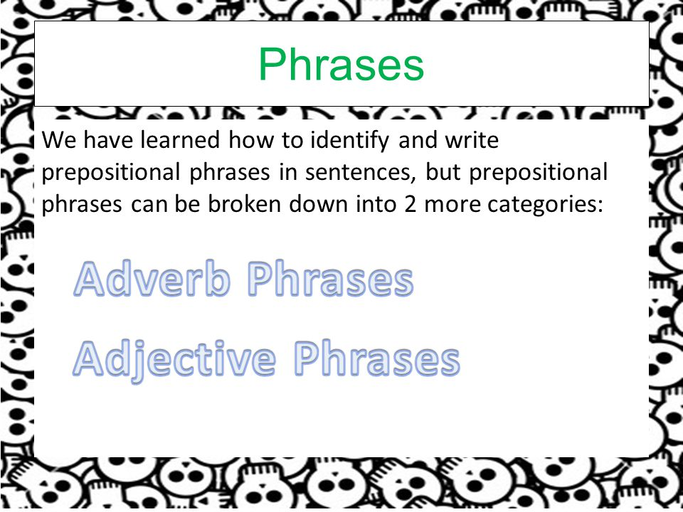 Adverb Phrases Adjective Phrases
