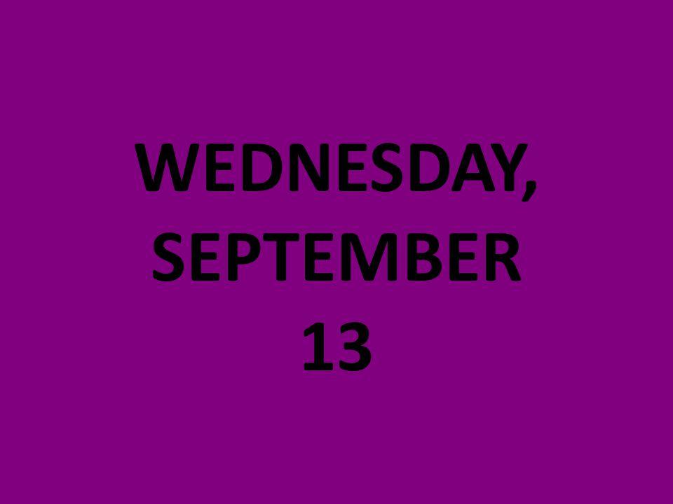 WEDNESDAY, SEPTEMBER 13