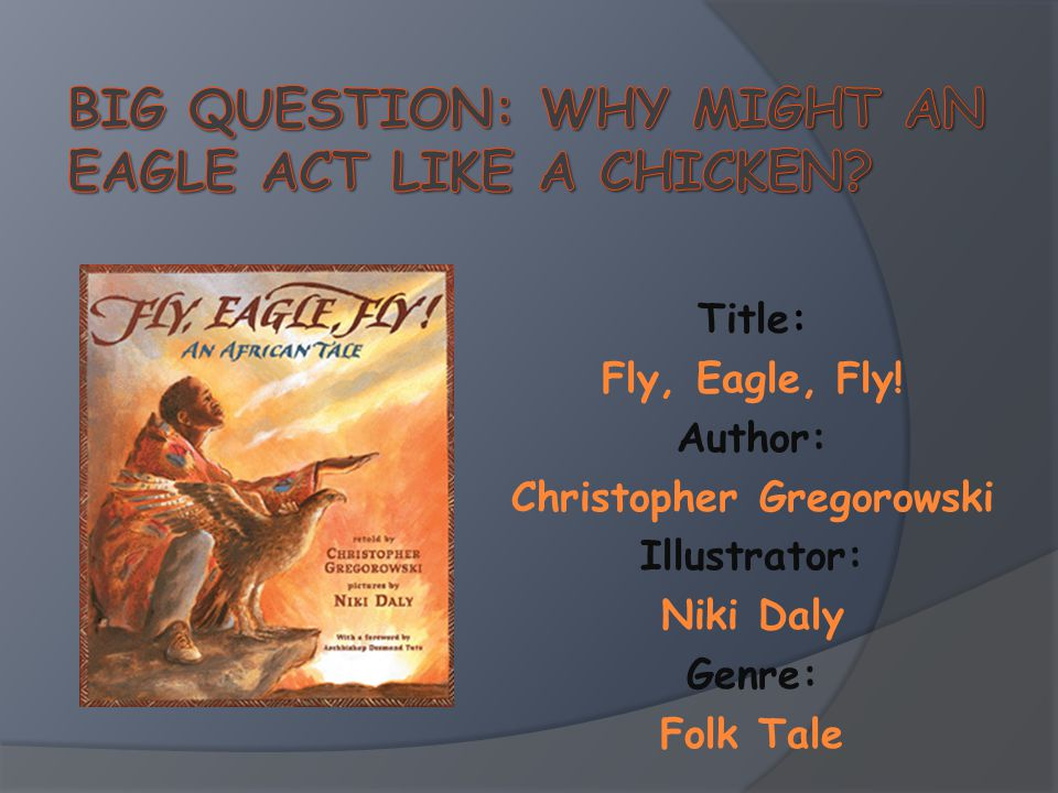 Big Question: Why might an eagle act like a chicken