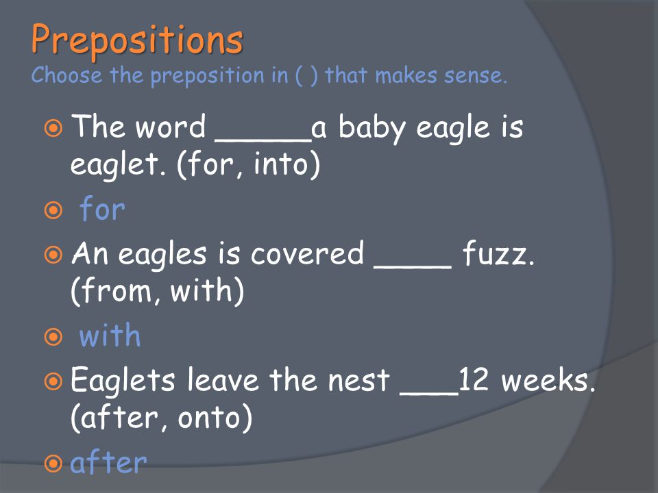 Prepositions Choose the preposition in ( ) that makes sense.