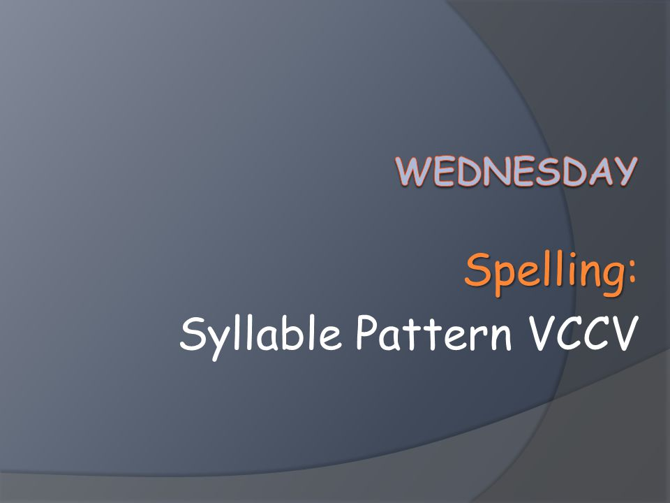 Spelling: Syllable Pattern VCCV