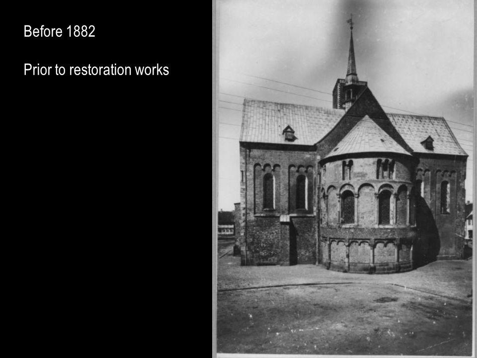Before 1882 Prior to restoration works