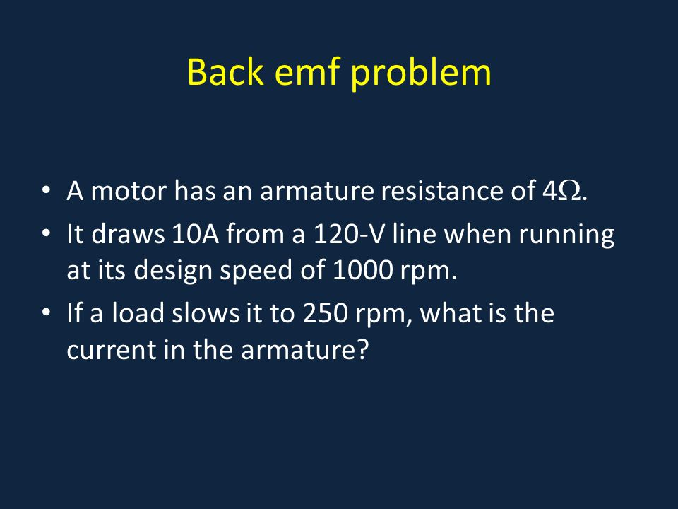 Back emf problem A motor has an armature resistance of 4.