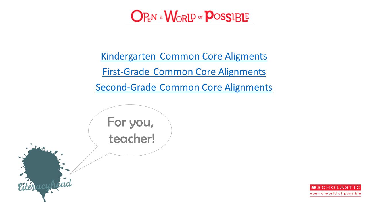Kindergarten Common Core Aligments First-Grade Common Core Alignments Second-Grade Common Core Alignments