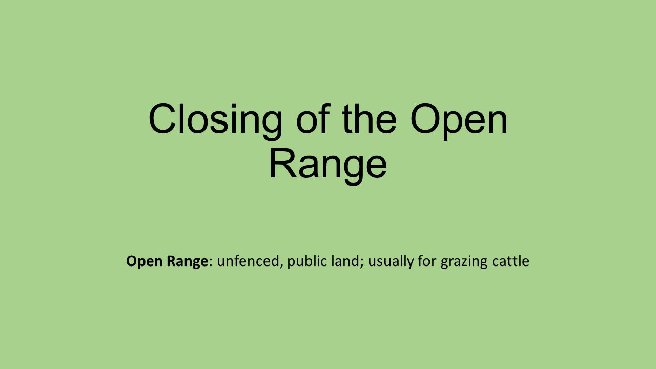 Closing of the Open Range