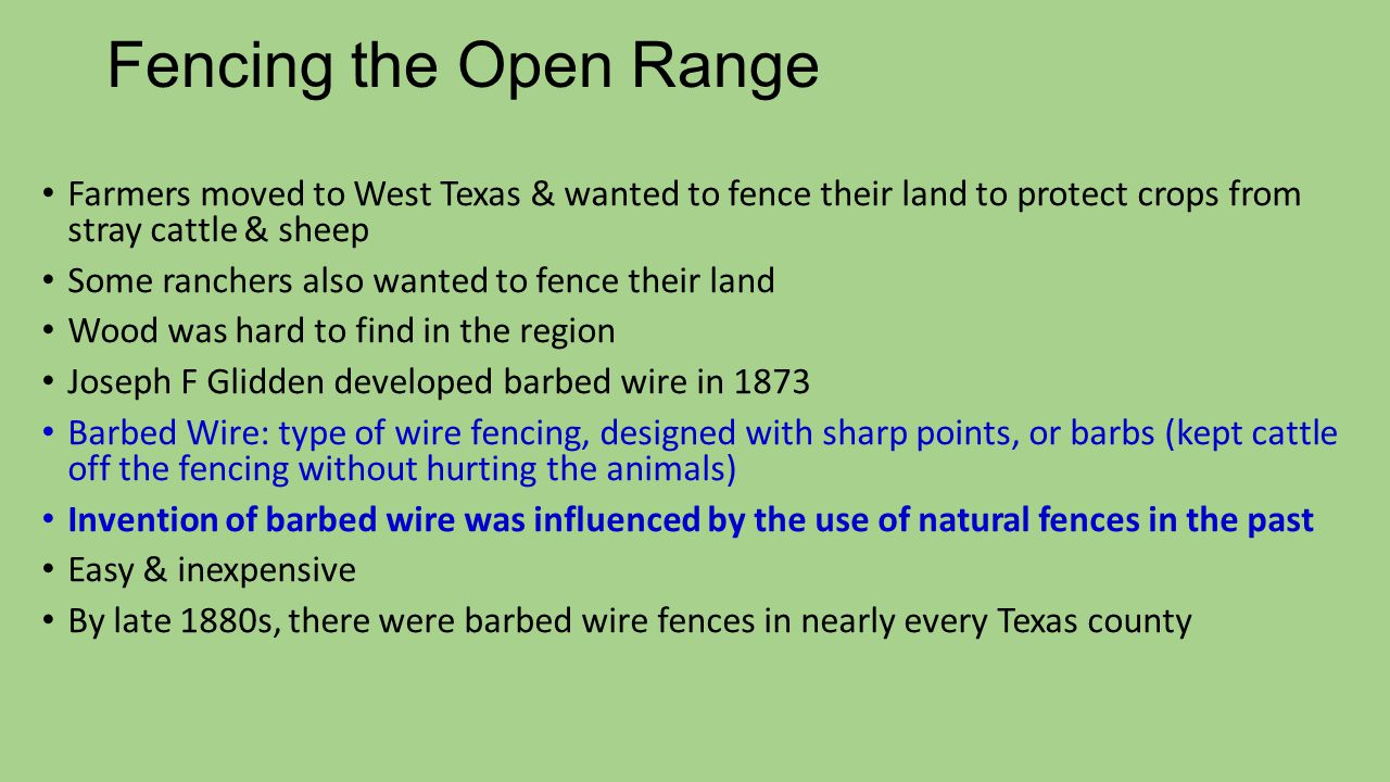Fencing the Open Range Farmers moved to West Texas & wanted to fence their land to protect crops from stray cattle & sheep.