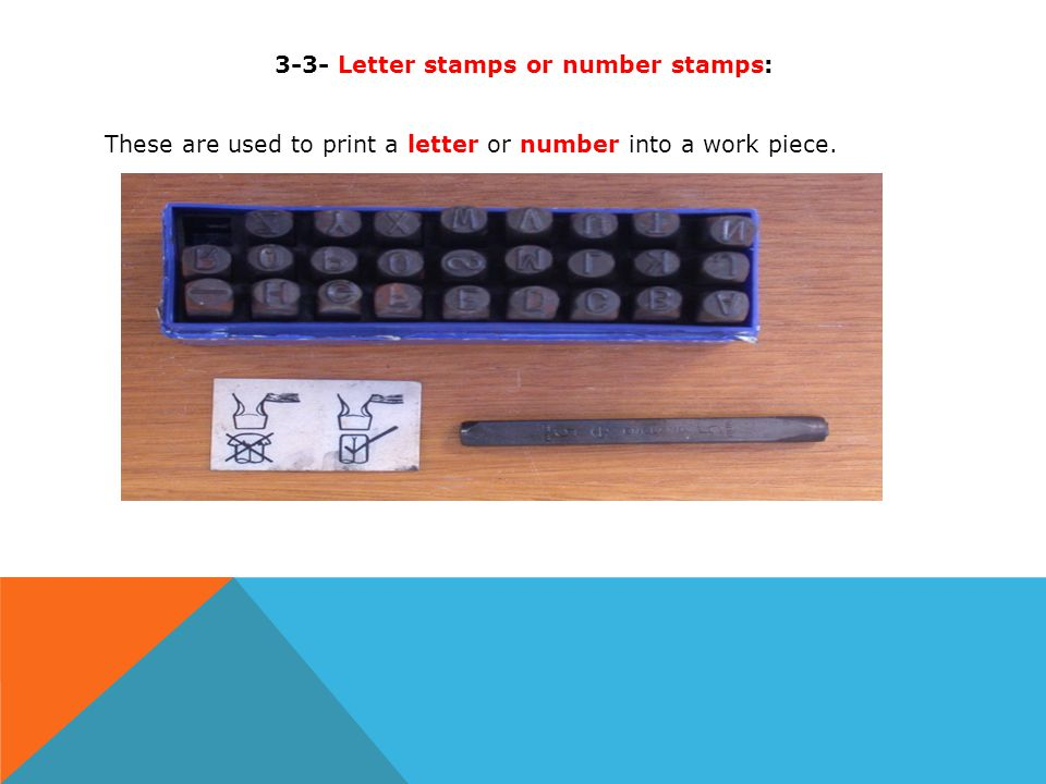3-3- Letter stamps or number stamps: These are used to print a letter or number into a work piece.