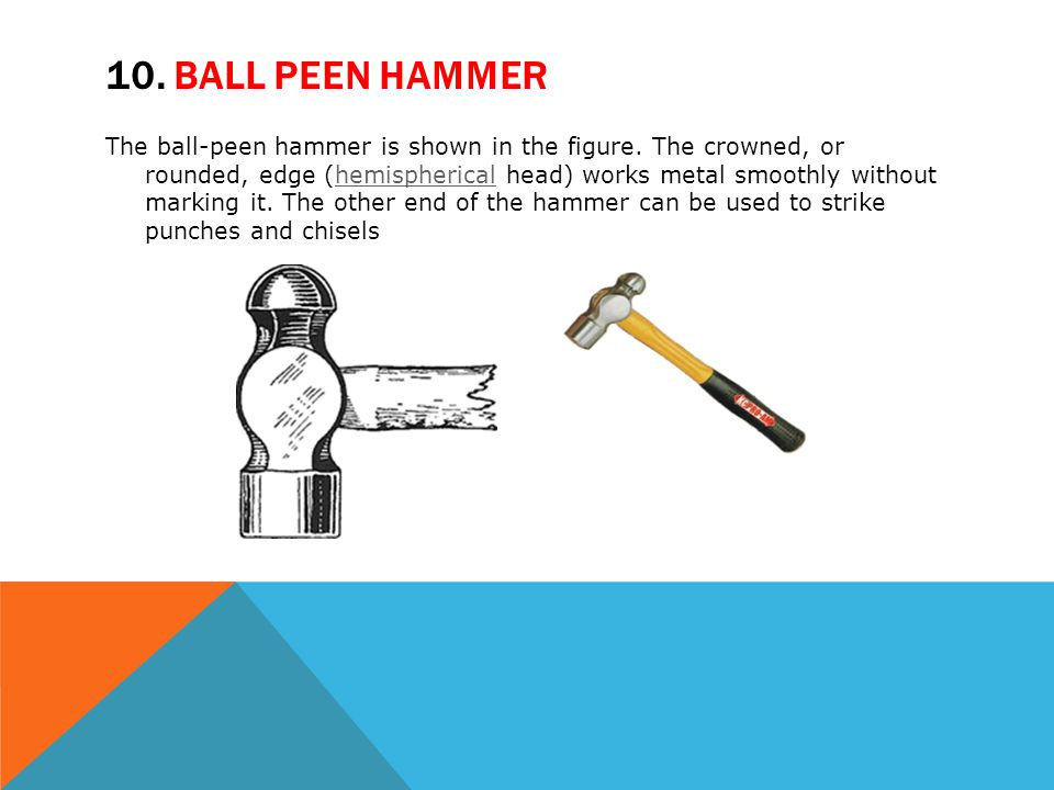 10. Ball peen hammer