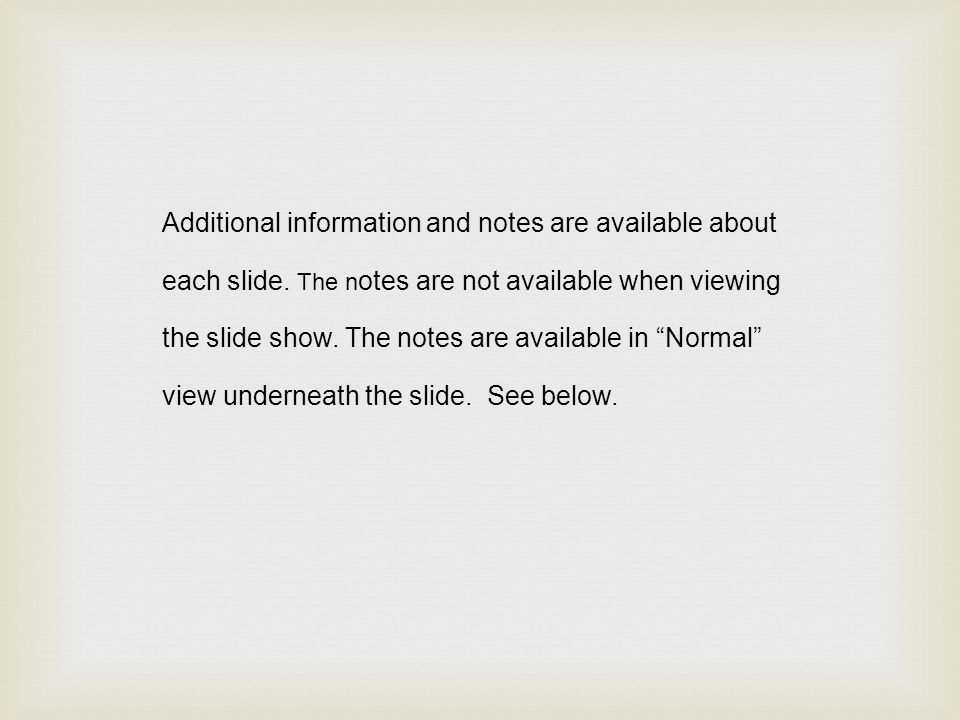 Additional information and notes are available about each slide