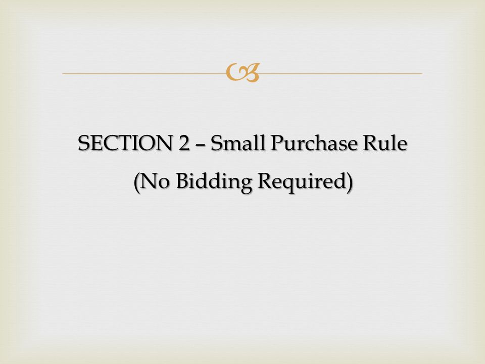 SECTION 2 – Small Purchase Rule