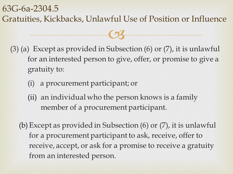63G-6a-2304.5 Gratuities, Kickbacks, Unlawful Use of Position or Influence