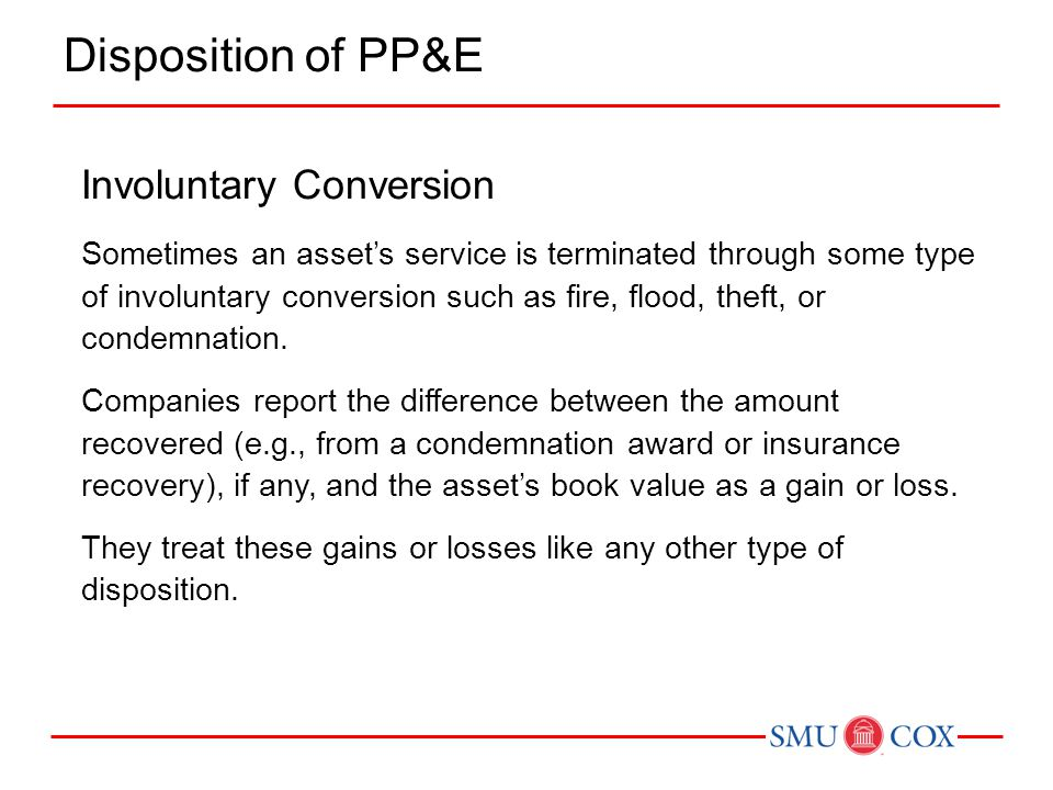 Disposition of PP&E Involuntary Conversion