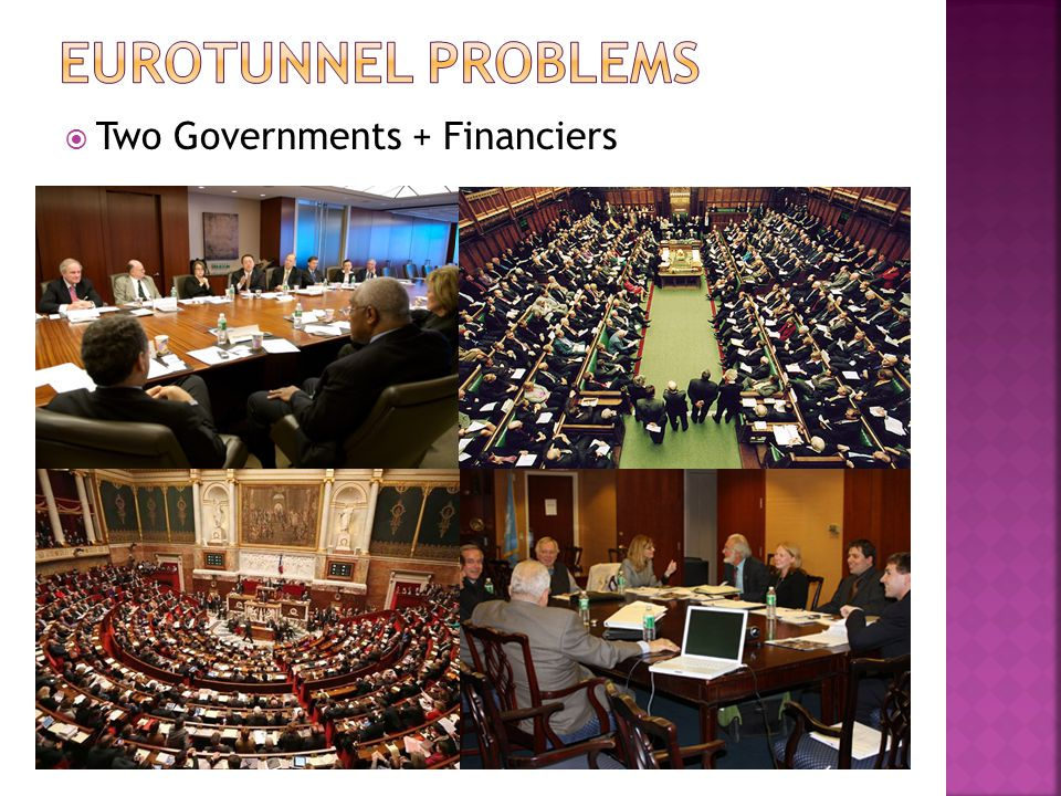 Eurotunnel Problems Two Governments + Financiers