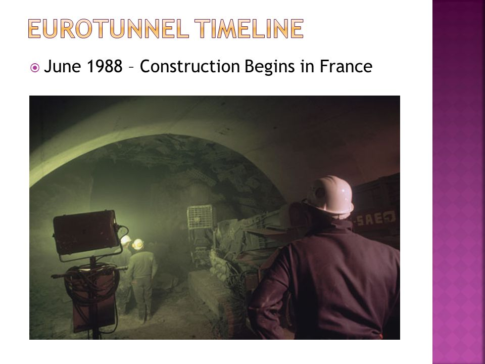 Eurotunnel TimeLine June 1988 – Construction Begins in France